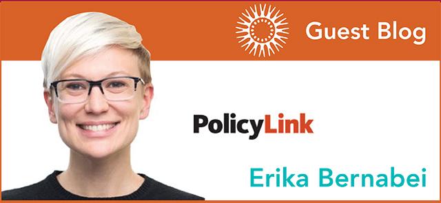 Guest Blog-MPN-Erika Bernabei PolicyLink Blog_v2